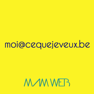 Adresse mail moi@cequejeveux.be